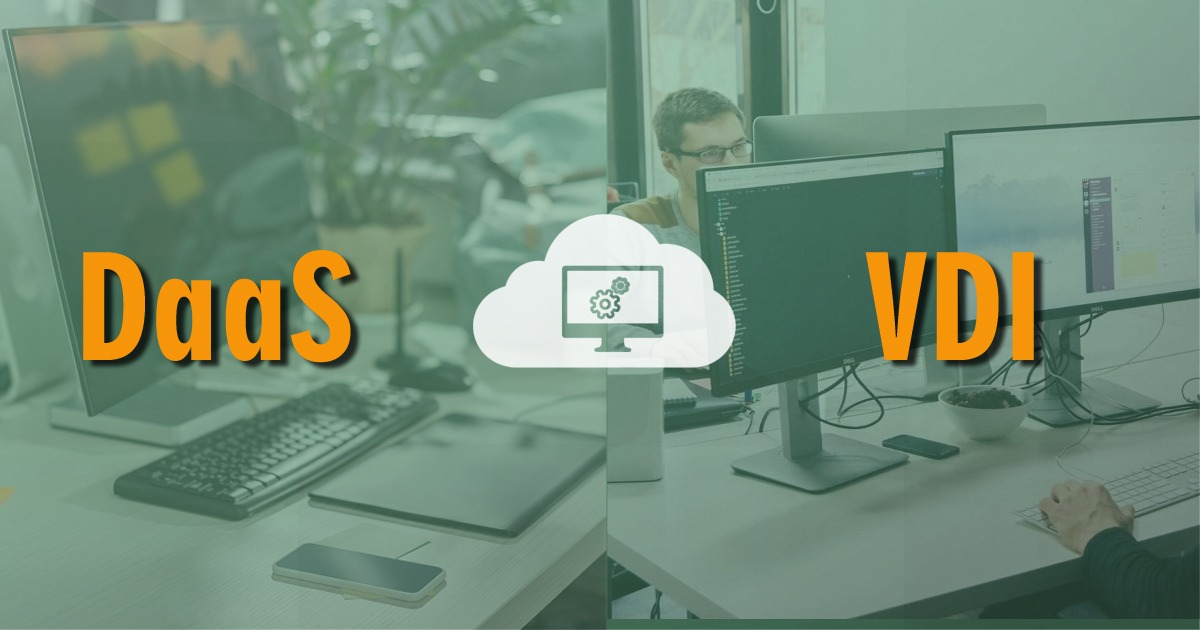 DaaS vs VDI – What's the Difference?